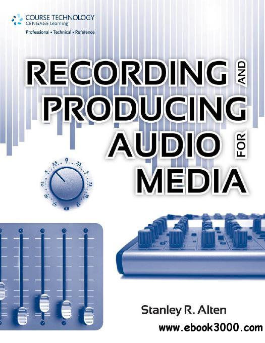 Recording and Producing Audio for Media free download