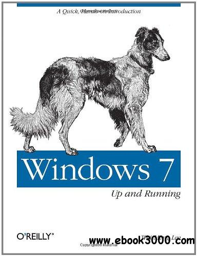 Windows 7: Up and Running: A Quick, Hands-On Introduction free download