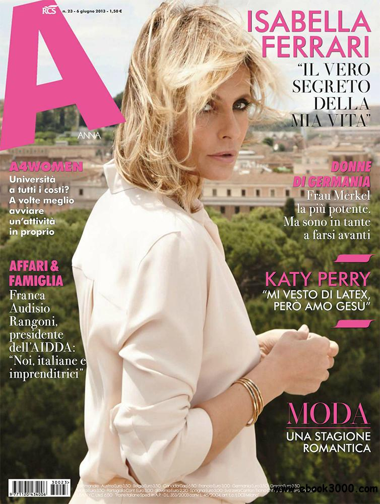 A - Anna Magazine 6 Giugno 2013 (Italy) free download
