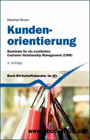 Kundenorientierung - Bausteine fur ein exzellentes Customer-Relationship-Management free download