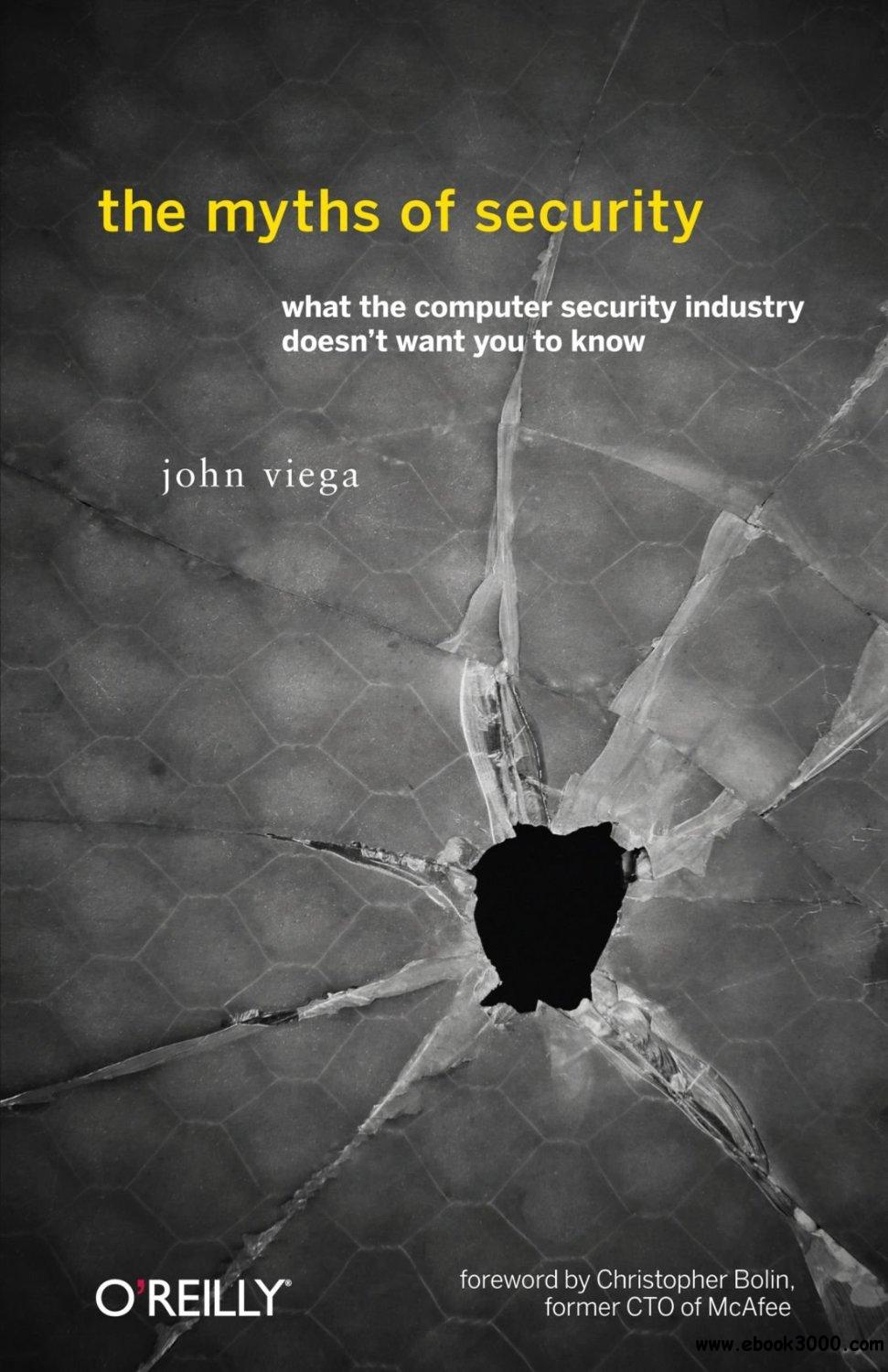 The Myths of Security: What the Computer Security Industry Doesn't Want You to Know free download
