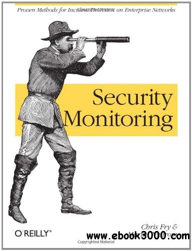 Security Monitoring: Proven Methods for Incident Detection on Enterprise Networks free download