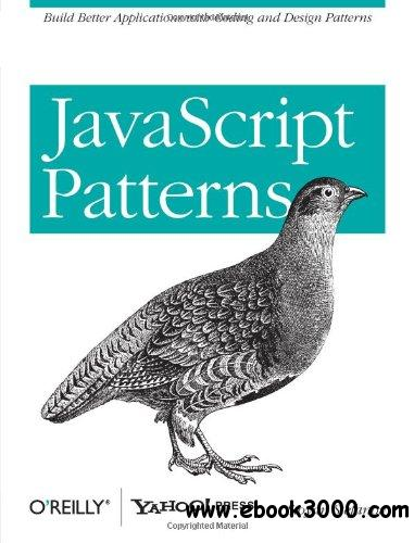javascript Patterns : Build Better Applications with Coding and Design Patterns free download