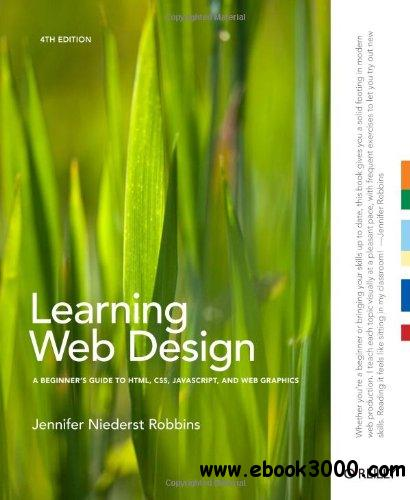 Learning Web Design: A Beginner's Guide to HTML, CSS, javascript, and Web Graphics free download