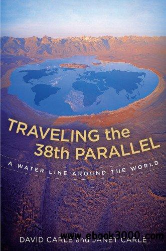 Traveling the 38th Parallel: A Water Line around the World free download