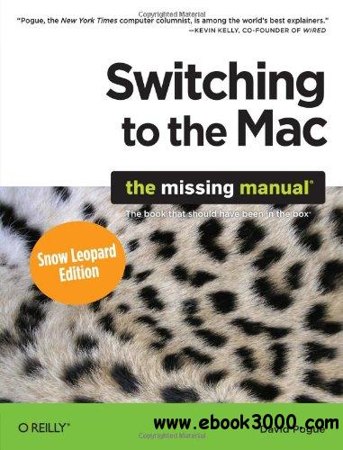 Switching to the Mac: The Missing Manual, Snow Leopard Edition free download