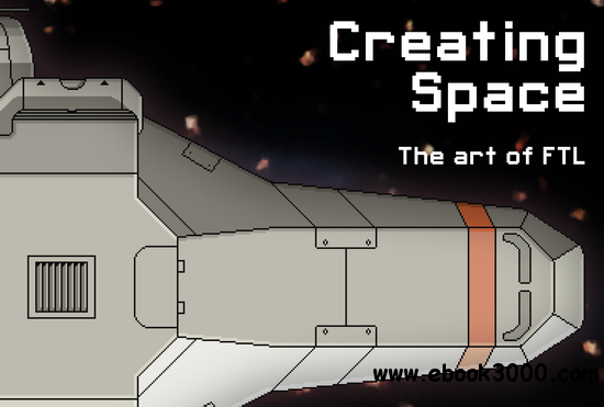 Creating Space - The Art of FTL (2013) free download