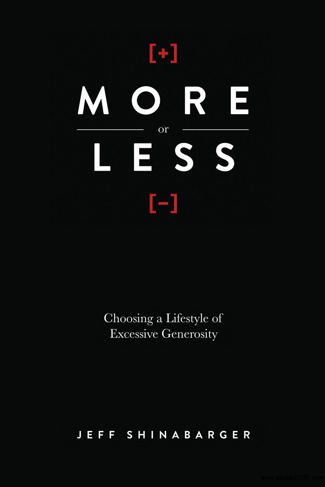 More or Less: Choosing a Lifestyle of Excessive Generosity free download