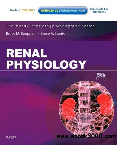 Renal Physiology: Mosby Physiology Monograph Series (with Student Consult Online Access), 5e download dree