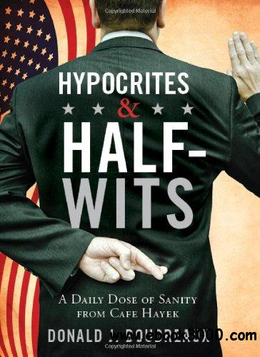 Hypocrites & Half-Wits: A Daily Dose of Sanity from Cafe Hayek download dree