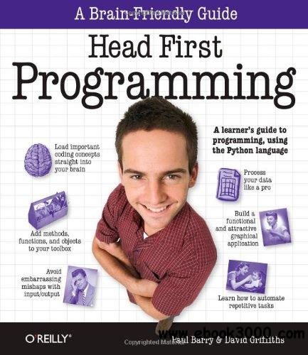 Head First Programming: A Learner's Guide to Programming Using the Python Language free download