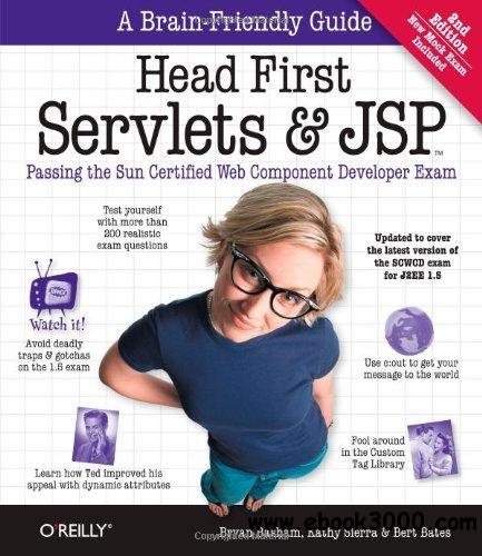 Head First Servlets and JSP : Passing the Sun Certified Web Component Developer Exam, 2nd Edition download dree
