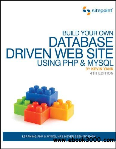 Build Your Own Database Driven Web Site Using PHP & MySQL, 4th Edition free download