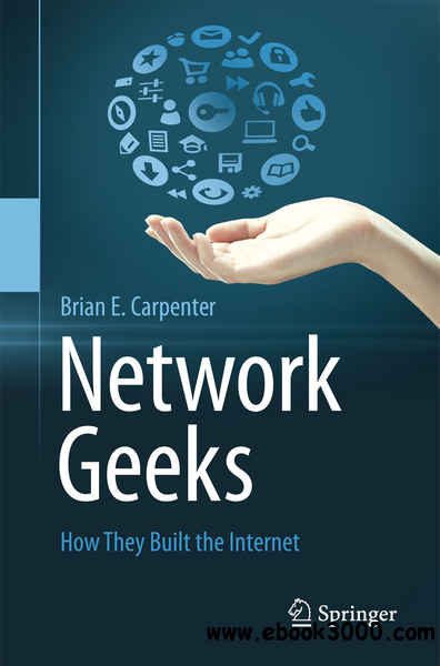 Network geeks: how they built the Internet free download