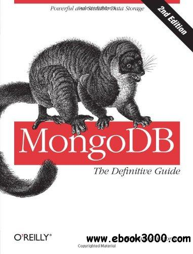 MongoDB: The Definitive Guide, Second Edition free download