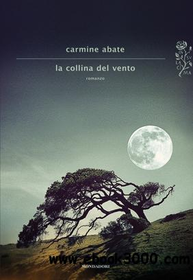 Carmine Abate - La collina del vento free download