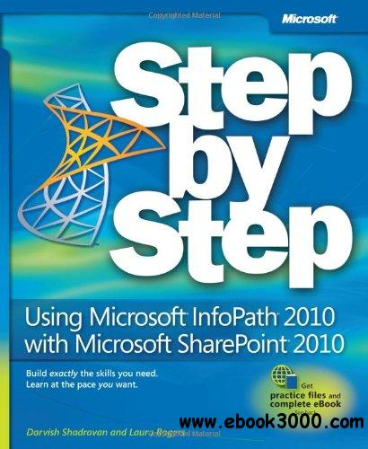 Using Microsoft InfoPath 2010 with Microsoft SharePoint 2010 Step by Step free download