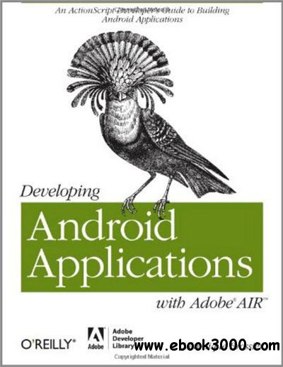 Developing Android Applications with Adobe AIR free download