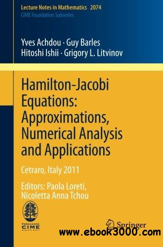 Hamilton-Jacobi Equations: Approximations, Numerical Analysis and Applications free download