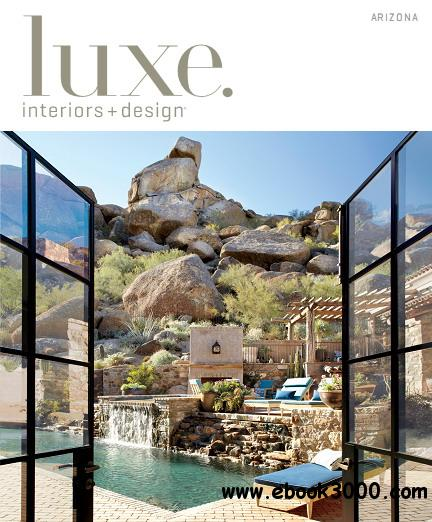 Luxe Interior  Design Magazine Arizona Edition Spring 2013 free download