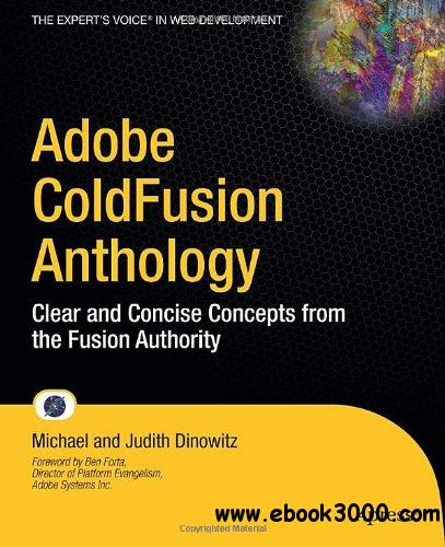 Adobe ColdFusion Anthology: Clear and Concise Concepts from the Fusion Authority free download