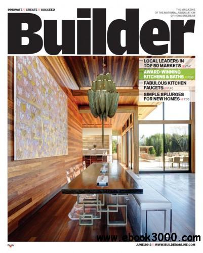 Builder Magazine - June 2013 free download