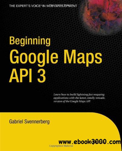 Beginning Google Maps API 3 free download