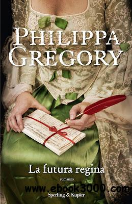 Philippa Gregory - La futura regina download dree