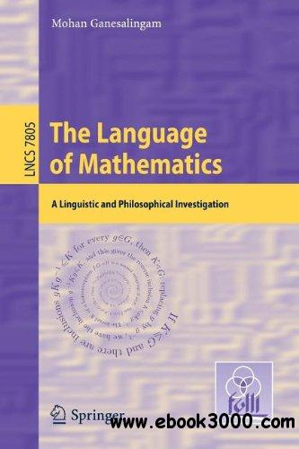 The Language of Mathematics: A Linguistic and Philosophical Investigation free download