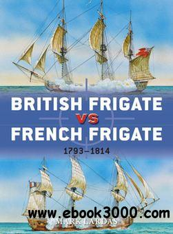 British Frigate vs French Frigate 1793-1814 (Osprey Duel 52) free download
