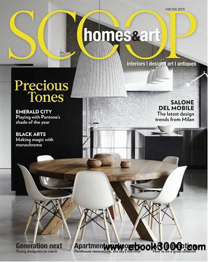 Scoop Homes & Art Magazine Winter 2013 free download