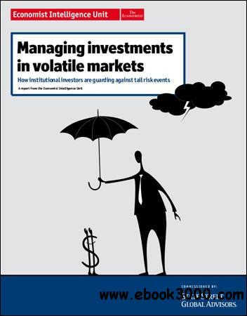 The Economist (Intelligence Unit) - Managing Investments in volatile markets (2012) free download