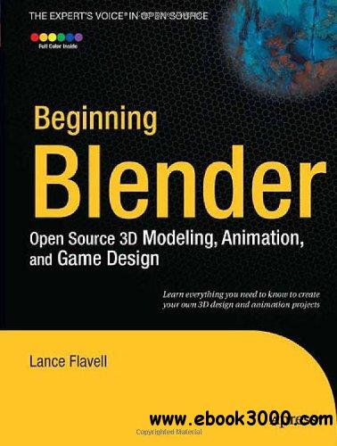 Beginning Blender: Open Source 3D Modeling, Animation, and Game Design free download