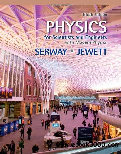 Physics for Scientists and Engineers with Modern Physics, 9th edition free download
