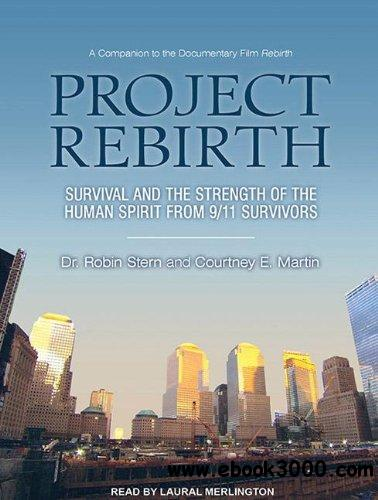 Project Rebirth: Survival and the Strength of the Human Spirit from 9/11 Survivors download dree