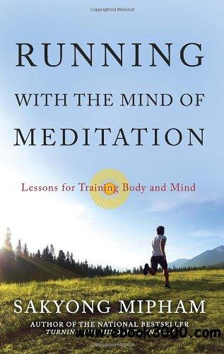 Running with the Mind of Meditation: Lessons for Training Body and Mind free download