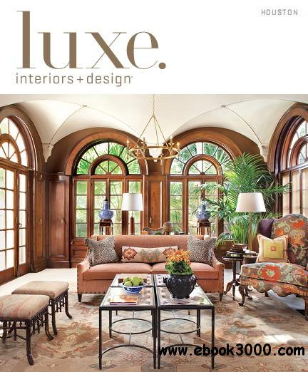 Luxe Interior Design Magazine Houston Edition Spring 2013 free download