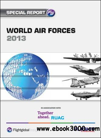 Flightglobal Insight - Special Report: World Air Forces 2013 free download