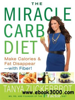 The Miracle Carb Diet: Make Calories and Fat Disappear - with Fiber! free download