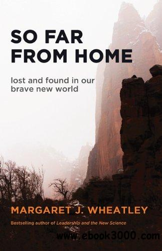 So Far from Home: Lost and Found in Our Brave New World free download