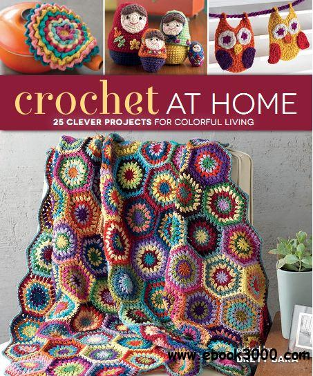 Crochet At Home: 25 Clever Projects for Colorful Living free download