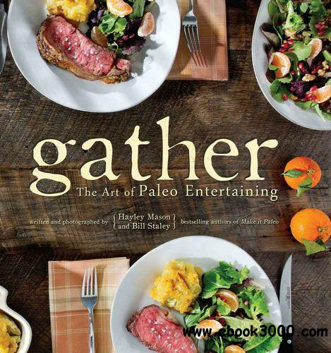 Gather, the Art of Paleo Entertaining free download