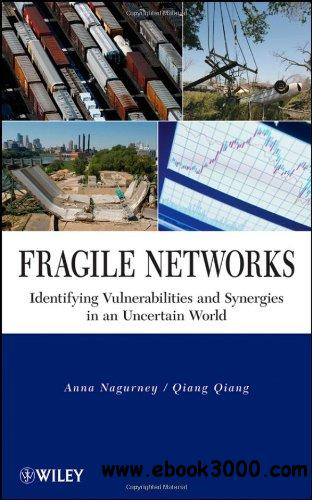 Fragile Networks: Identifying Vulnerabilities and Synergies in an Uncertain World free download