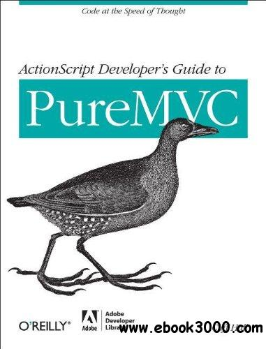 ActionScript Developer's Guide to PureMVC free download