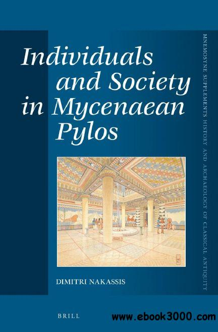 Individuals and Society in Mycenaean Pylos free download