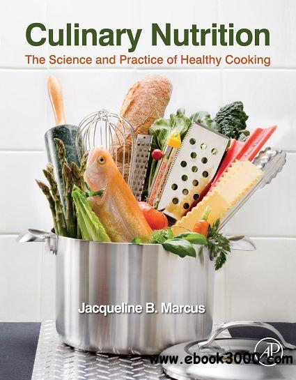 Culinary Nutrition: The Science and Practice of Healthy Cooking download dree