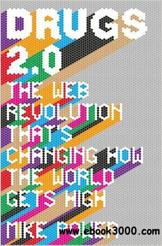 Drugs 2.0: The Web Revolution That's Changing How the World Gets High download dree