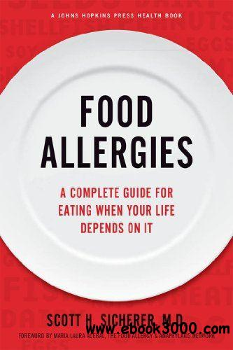 Food Allergies: A Complete Guide for Eating When Your Life Depends on It free download