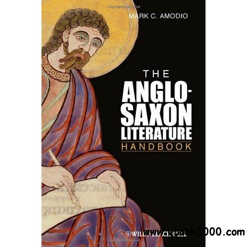 Mark C. Amodio, The Anglo Saxon Literature Handbook free download