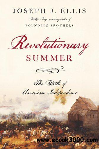 Revolutionary Summer: The Birth of American Independence free download